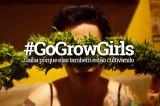 Mulheres que cultivam maconha #gogrowgirls