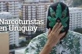 Narcoturistas en Uruguay