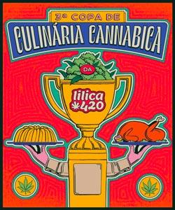 Copa Culinária Cannabica - Lilica 420